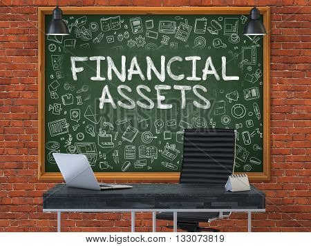 Financial Assets - Hand Drawn on Green Chalkboard in Modern Office Workplace. Illustration with Doodle Design Elements. 3D.