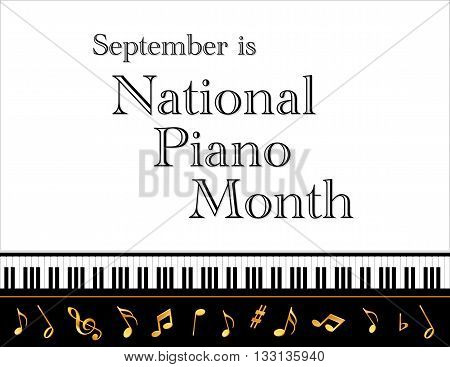 Piano Month, national celebration of pianos and musicians held each September in USA, black and white horizontal poster design with gold treble clef and music notes on piano keyboard background.