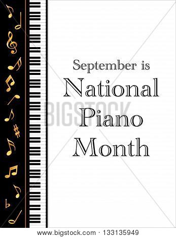 Piano Month, national celebration of pianos and musicians held each September in USA, black and white vertical poster design with gold treble clef and music notes on piano keyboard background.
