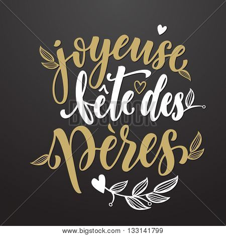 Joyeuse Fete des Peres vector greeting card lettering. Father Day heart and flourish pattern. French Fathers Day hand drawn golden calligraphy. Black background wallpaper.