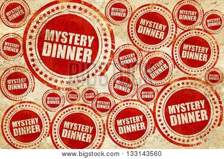 mystery dinner, red stamp on a grunge paper texture