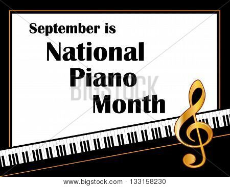 Piano Month, national celebration of pianos and musicians held every September in USA, black and white horizontal poster design with gold treble clef on piano keyboard background.