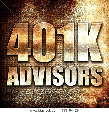 401k advisors, 3D rendering, metal text on rust background