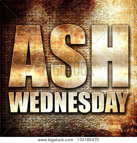 ash wednesday, 3D rendering, metal text on rust background