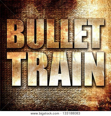 bullet train, 3D rendering, metal text on rust background