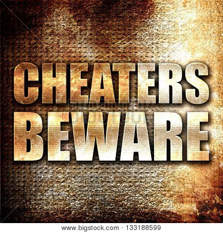 cheaters beware, 3D rendering, metal text on rust background