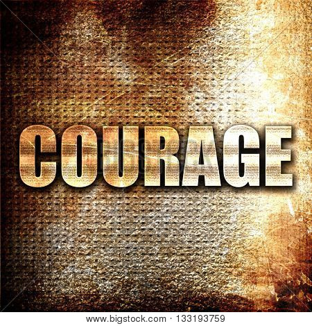 courage, 3D rendering, metal text on rust background