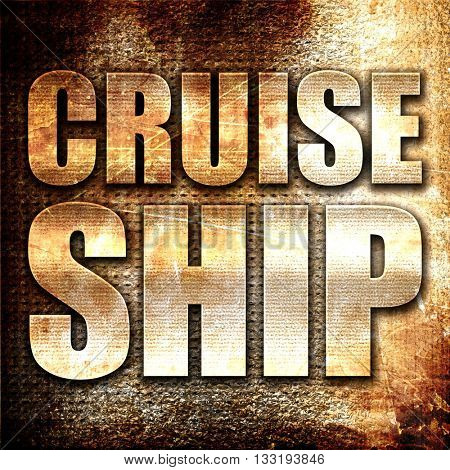 cruiseship, 3D rendering, metal text on rust background