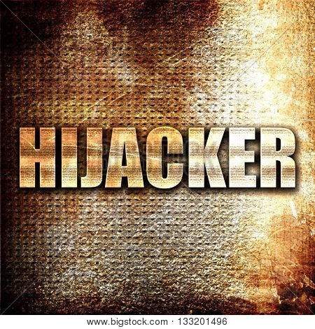 hijacker, 3D rendering, metal text on rust background