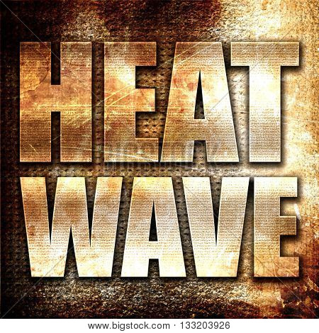 heatwave, 3D rendering, metal text on rust background