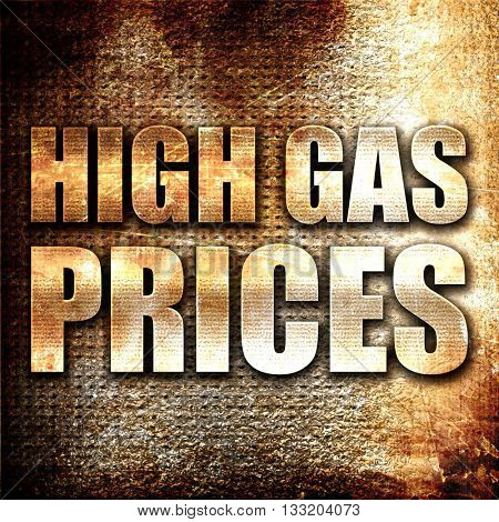 high gas prices, 3D rendering, metal text on rust background