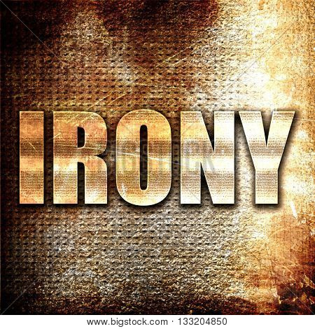irony, 3D rendering, metal text on rust background