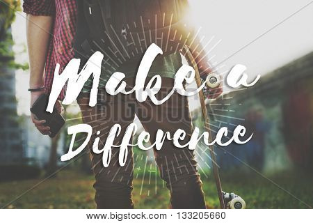 Make Difference Change Effect Ideas Impact Help Concept