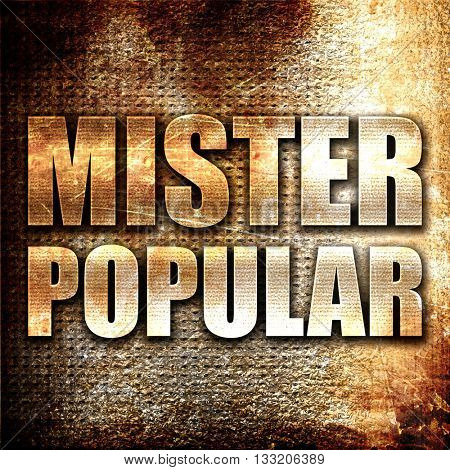 mister popular, 3D rendering, metal text on rust background