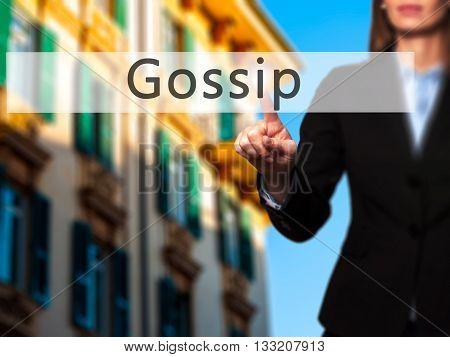 Gossip - Businesswoman Hand Pressing Button On Touch Screen Interface.