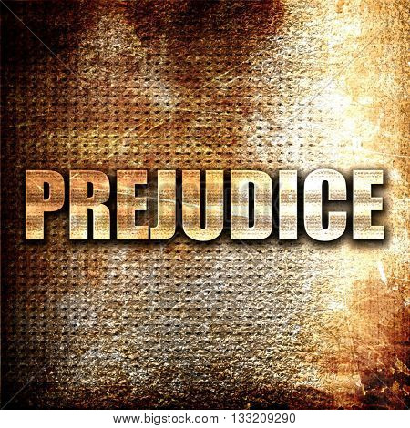 prejudice, 3D rendering, metal text on rust background