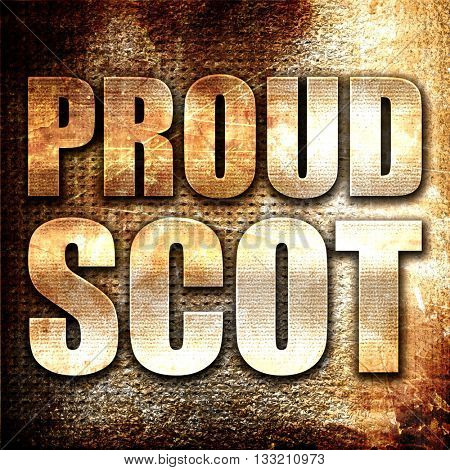 proud scot, 3D rendering, metal text on rust background