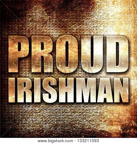 proud irishman, 3D rendering, metal text on rust background