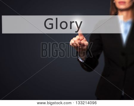 Glory - Businesswoman Hand Pressing Button On Touch Screen Interface.
