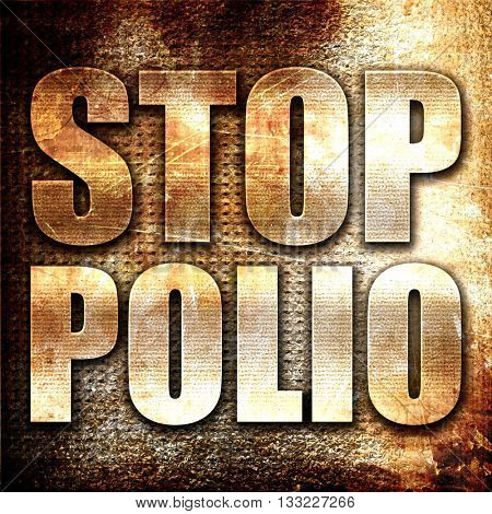 stop polio, 3D rendering, metal text on rust background