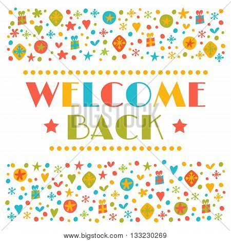 Welcome Back Text With Colorful Design Elements. Greeting Card. Cute Postcard. Decorative Lettering