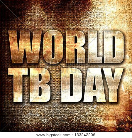 world tb day, 3D rendering, metal text on rust background