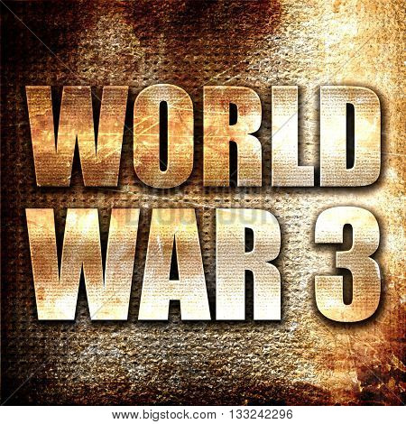 world war 3, 3D rendering, metal text on rust background