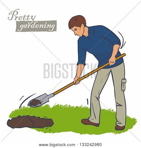 Man with shovel digging a hole illustration. Man digs a hole in the ground for planting trees