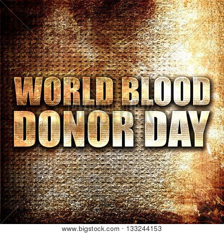 world blood donor day, 3D rendering, metal text on rust backgrou