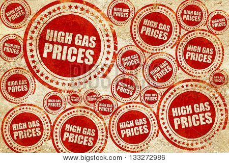 high gas prices, red stamp on a grunge paper texture