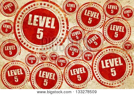 level 5, red stamp on a grunge paper texture