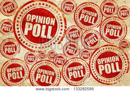 opinion poll, red stamp on a grunge paper texture