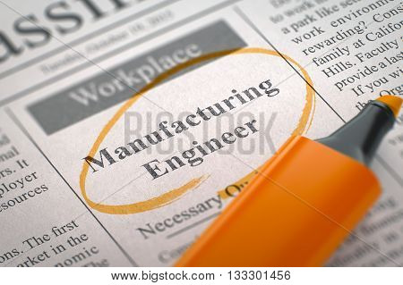 Newspaper with Advertisements and Classifieds Ads for Vacancy Manufacturing Engineer. Blurred Image with Selective focus. Job Seeking Concept. 3D Illustration.