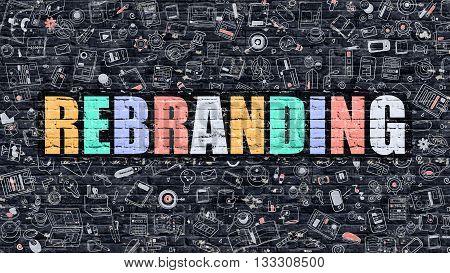 Rebranding Concept. Modern Line Style Illustration. Multicolor Rebranding Drawn on Dark Brick Wall. Doodle Icons. Doodle Design Style of Rebranding Concept. Rebranding on Dark Brick Wall. Rebranding.
