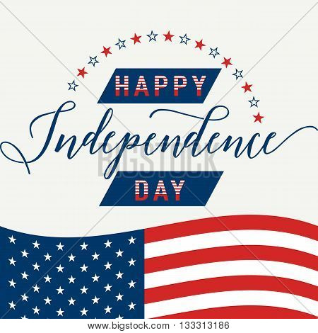Happy Independence Day. July 4th. Fourth July. Vector background. American Flag. Patriotic celebrate poster