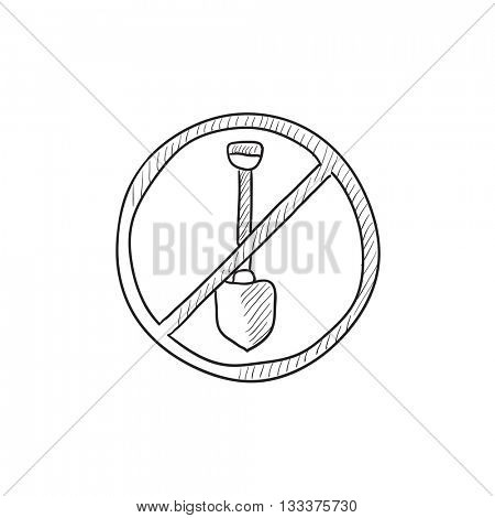 Shovel forbidden sign vector sketch icon isolated on background. Hand drawn Shovel forbidden sign icon. Shovel forbidden sign sketch icon for infographic, website or app.