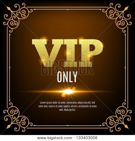 VIP members only. Vip persons background. Vip club banner design invitation. Golden letters