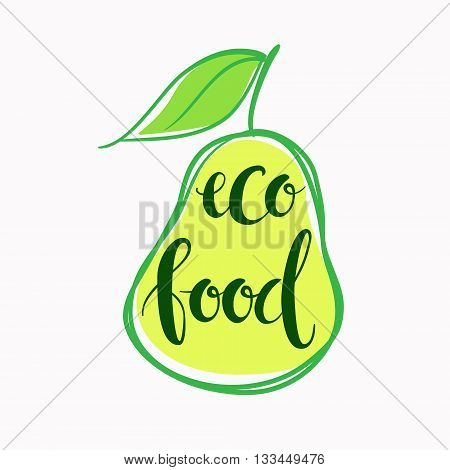 Pear sketch with hand-drawn lettering Eco food. Vector colorful illustration