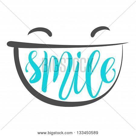 Positive thinking, smile poster. Smile brush lettering