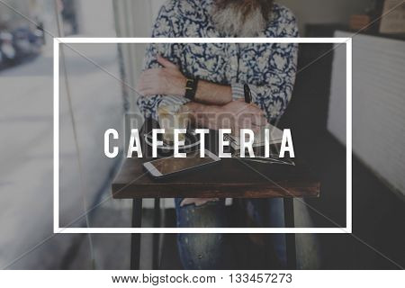 Cafeteria Restaurant Coffee Cafe Dining Concept