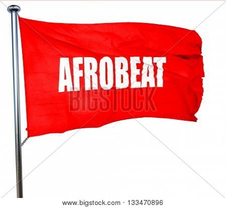 afrobeat music, 3D rendering, a red waving flag