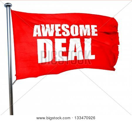 awesome deal, 3D rendering, a red waving flag