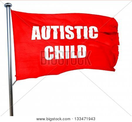 Autistic child sign, 3D rendering, a red waving flag