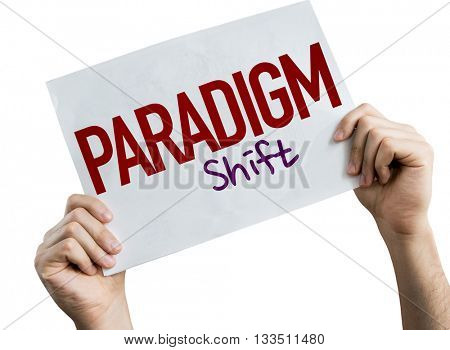 Paradigm Shift placard isolated on white background