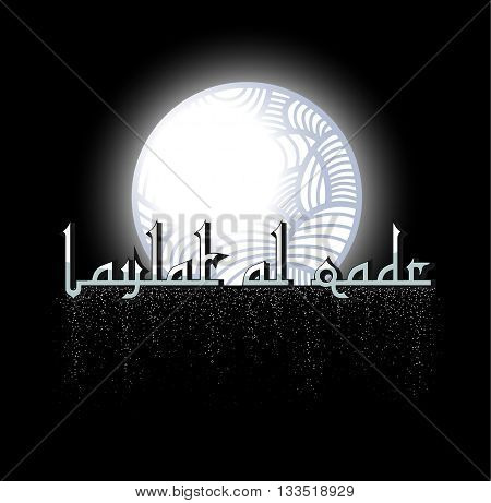 The night of destiny - card. In Arabic it is called Laylat AL-Qadr. A blessed night of Ramadhan when Quran was revealed. Laylat AL-Qadr is also known as night of decree or power. Vector illustration