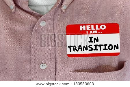 Hello I'm in Transition Change Evolving Name Tag Words