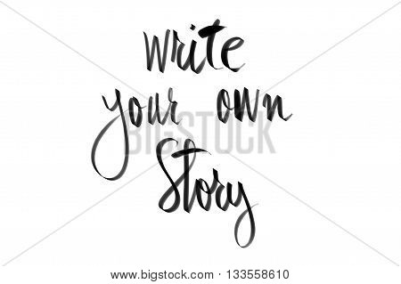 Write Your Own Story Motivational Message