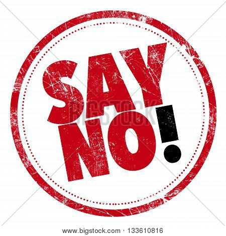 Grunge rubber stamp with text - Say No!