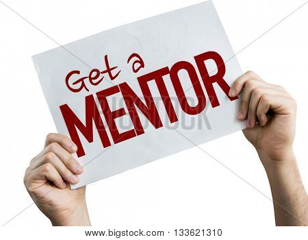 Get a Mentor placard isolated on white background