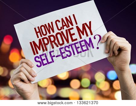 How Can I Improve My Self-Esteem? placard with night lights on background